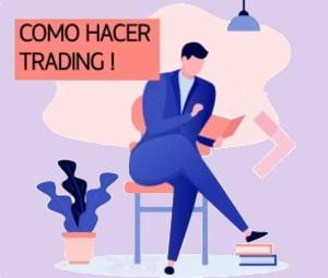 Como hacer Trading y conseguir la libertad financiera